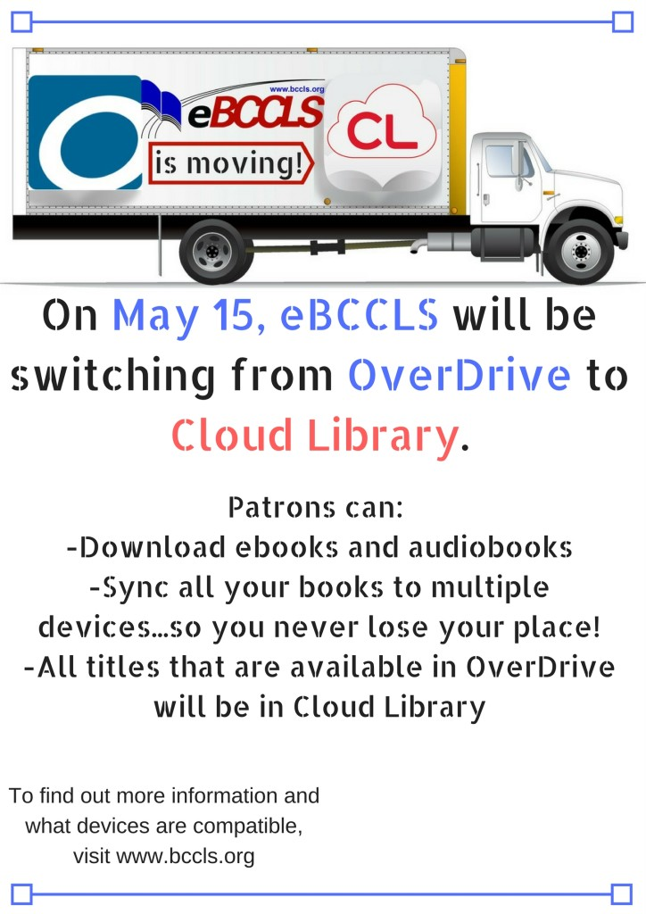 On May 15, eBCCLS will be switching from OverDrive to Cloud Library (1)