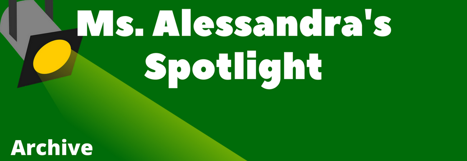 Ms. Alessandra's Spotlight