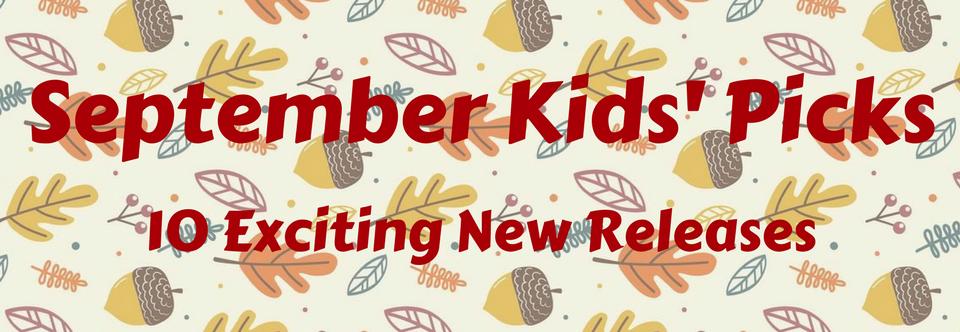 September Kids' Picks