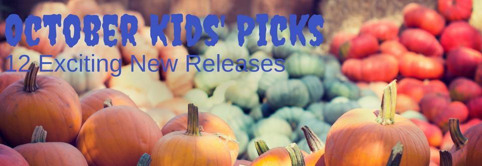 October Kids' Picks