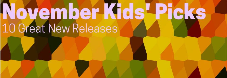 November Kids' Picks