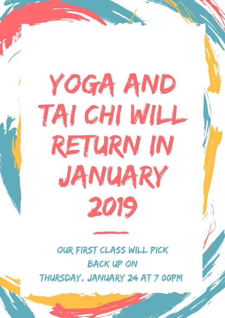Yoga and Tai Chi will Return in January 2019