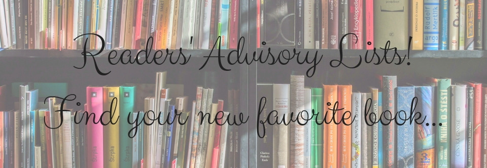 Readers' Advisory Lists!Find your new favorite book...
