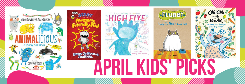 April Kids' Picks