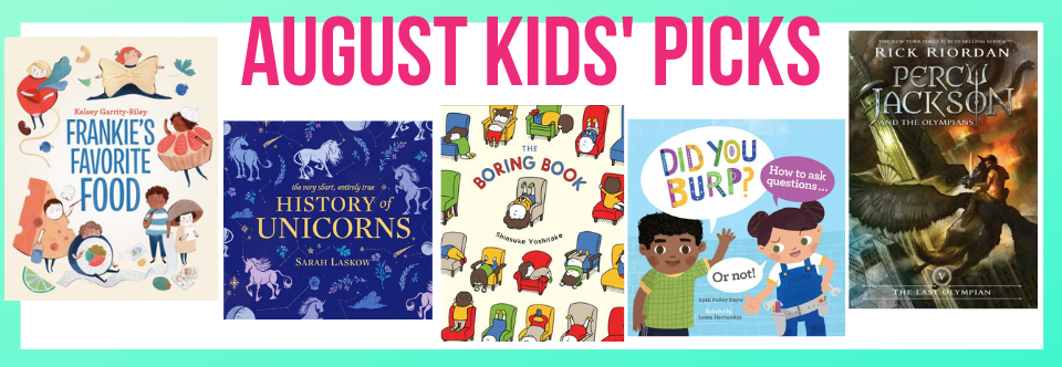 August 2019 Kids' Picks!