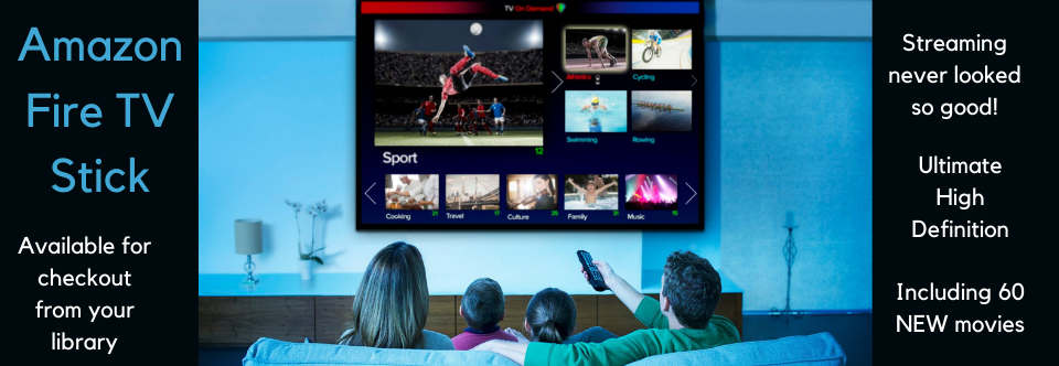 Borrow An Amazon Fire TV Stick From Your Library!